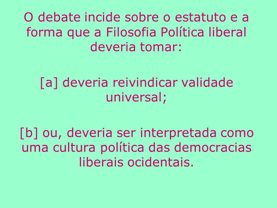 [a] deveria reivindicar validade universal;